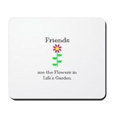 Friends are Flowers Mousepad