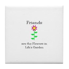 Friends are Flowers Tile Coaster
