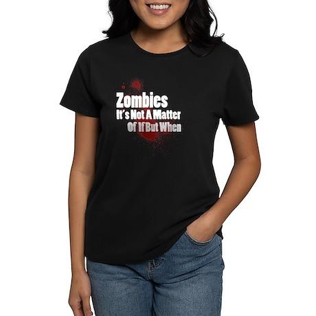 If When Zombie Women's Dark T-Shirt