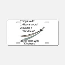 Kill With Kindness Aluminum License Plate