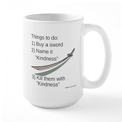 Kill With Kindness Mug