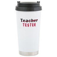 Teacher, TESTER Travel Mug