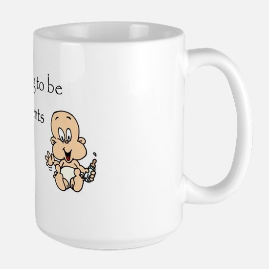 You are going to be Grandpare Large Mug