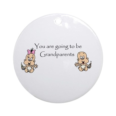 You are going to be Grandpare Ornament (Round)