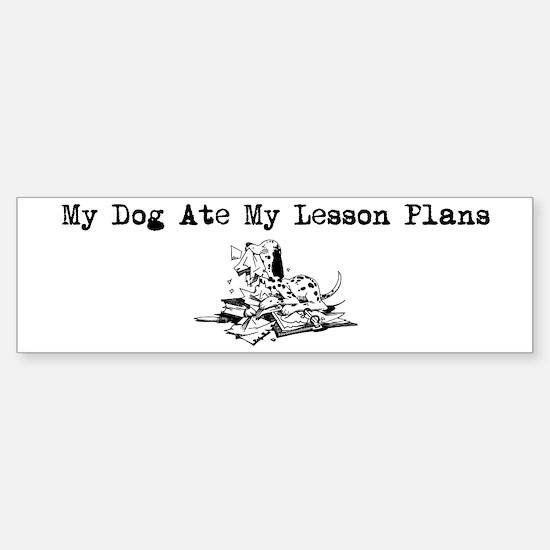 My Dog Ate My Lesson Plans Bumper Bumper Bumper Sticker