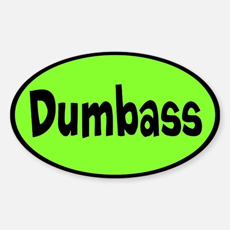Dumbass Custom Sticker (Oval)