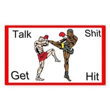 Talk Shit Get Hit Custom Decal