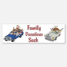 Family Vacations Suck Custom Bumper Bumper Sticker