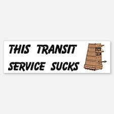 This Transit Service Sucks Custom Bumper Bumper Sticker