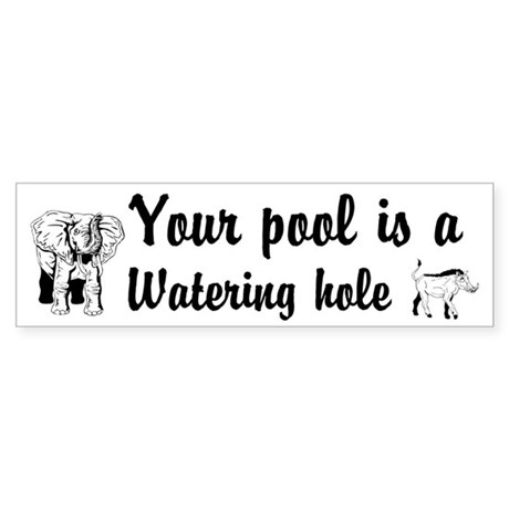 Your Pool a Watering hole Custom Sticker (Bumper)