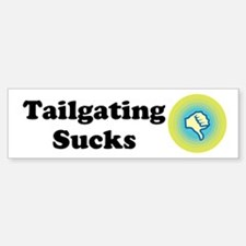 Tailgating Sucks Custom Bumper Bumper Sticker