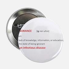 "ignorance = infectious disease 2.25"" Button"