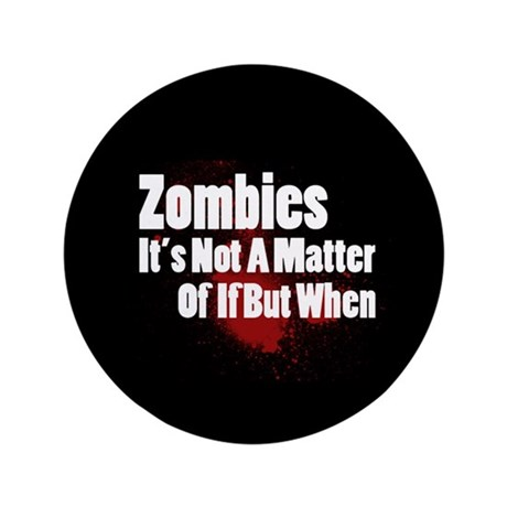 """If When Zombie 3.5"""" Button"""