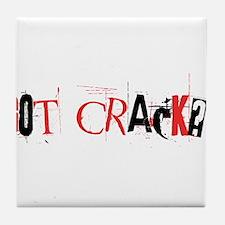 Got Crack? Tile Coaster