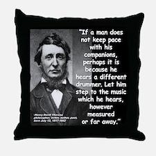 Thoreau Drummer Quote 2 Throw Pillow