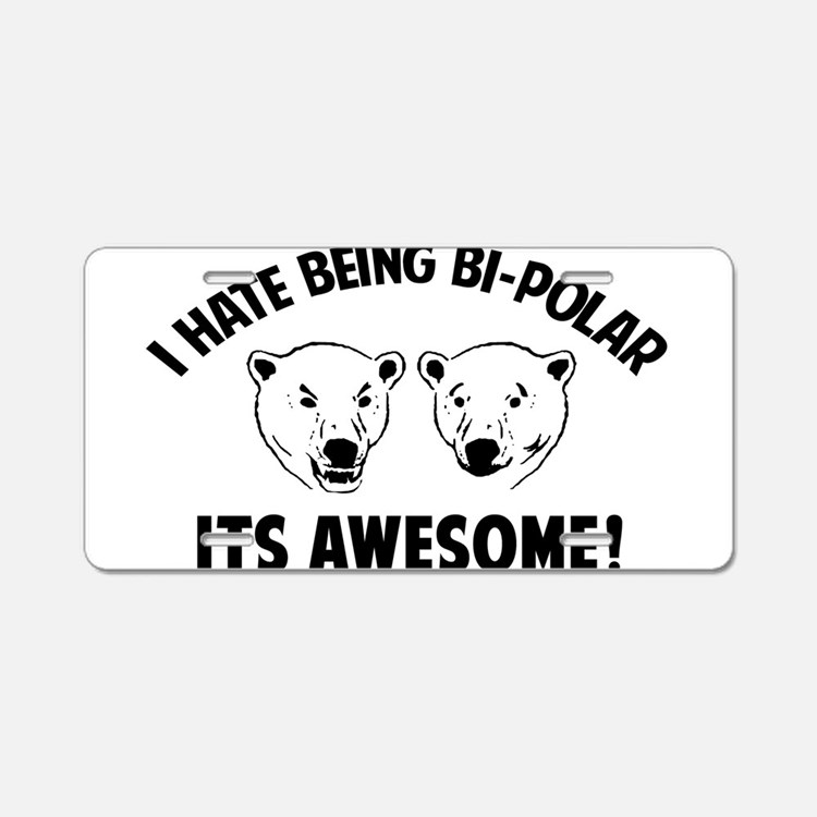 I HATE BEING BI-POLAR / ITS AWESOME! Aluminum Lice