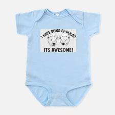 I HATE BEING BI-POLAR / ITS AWESOME! Infant Bodysu