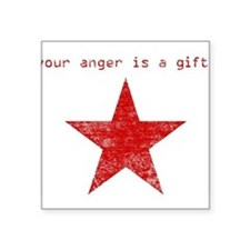 "YOUR ANGER IS A GIFT Square Sticker 3"" x 3"""