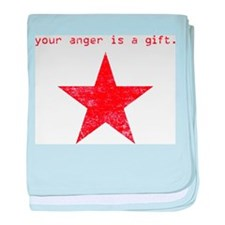 YOUR ANGER IS A GIFT baby blanket