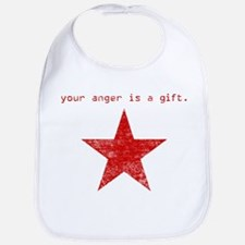YOUR ANGER IS A GIFT Bib
