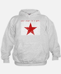 YOUR ANGER IS A GIFT Hoodie