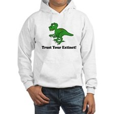 Trust your extinct! Hoodie
