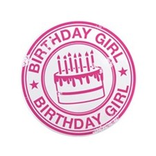 "Birthday Girl Hot Pink 3.5"" Button"