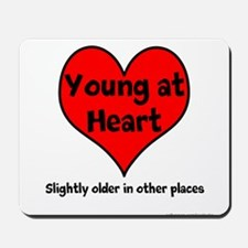 Young At Heart Mousepad