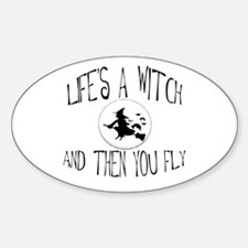Life's A Witch Oval Decal