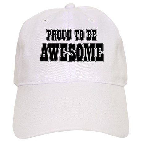 PROUD TO BE AWESOME Cap
