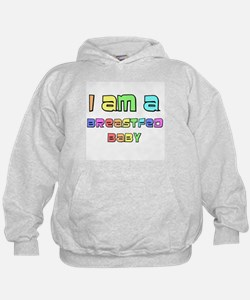 I Am A Breastfed Baby Hoodie