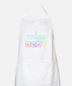 I Wear My Baby BBQ Apron