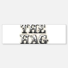 THE HAG Bumper Bumper Sticker