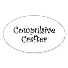Compulsive Crafter Oval Decal