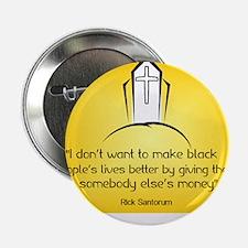 Rick Santorum I don't want to make black people's