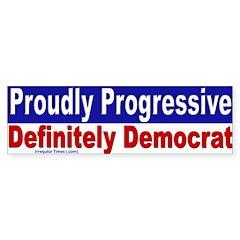 Proudly Progressive Bumper Bumper Sticker