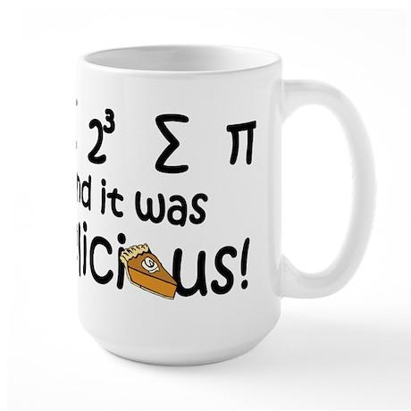 I 8 sum pi and it was delicious Large Mug