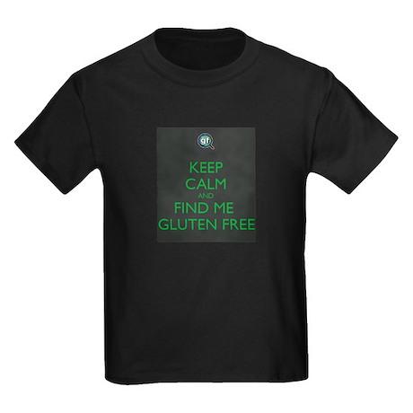 Keep Calm and Find Me Gluten Free Kids Dark T-Shir
