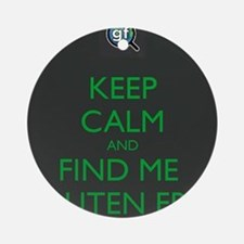 Keep Calm and Find Me Gluten Free Ornament (Round)