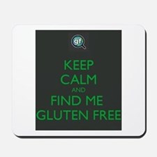Keep Calm and Find Me Gluten Free Mousepad