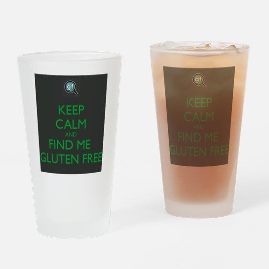 Keep Calm and Find Me Gluten Free Drinking Glass