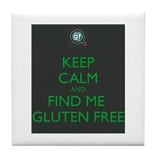 Keep Calm and Find Me Gluten Free Tile Coaster