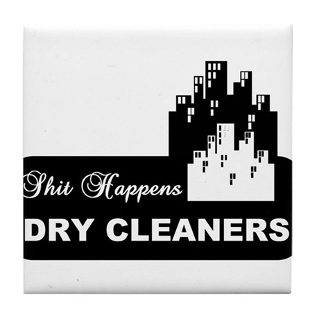 shit happens midtown dry cleaners shirt Tile Coast