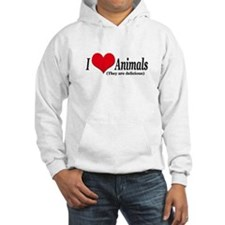 """""""I Love Animals (They are delicious) Hoodie"""