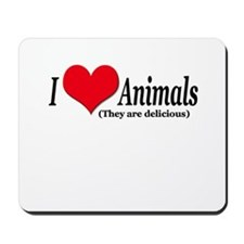 """I Love Animals (They are delicious) Mousepad"