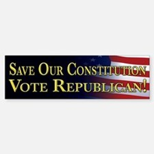 Save Our Constitution Vote Republican! Bumper Bumper Sticker