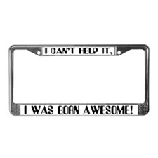 Born Awesome License Plate Frame