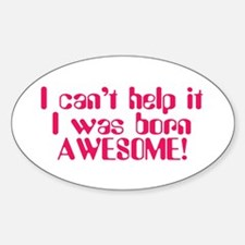 Born Awesome Oval Decal