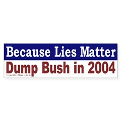 Because Lies Matter Bumper Bumper Sticker