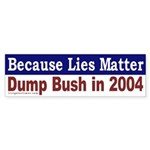 Because Lies Matter Bumper Sticker